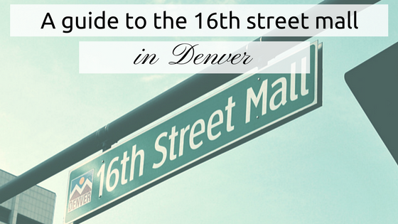A guide to the 16th street mall in Denver.png